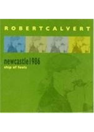 Bob Calvert - Newcastle 1986 Ship Of Fools (Music Cd)