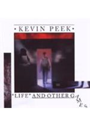 Kevin Peek - Life And Other Games