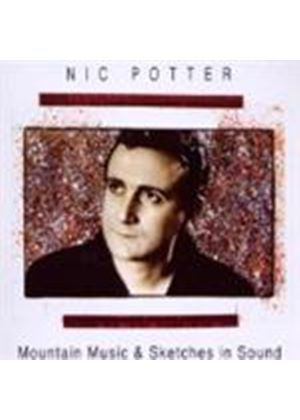 Nic Potter - Mountain Music And Sketches In Sound (Music CD)