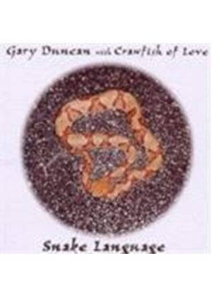 Gary Duncan & Crawfish Of Love - Snake Language (Music CD)