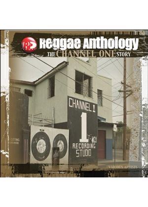 Various Artists - Reggae Anthology (The Channel One Story)