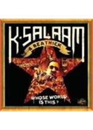 K-Salaam - Whose World Is This (+ DVD)