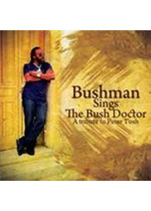 Bushman - Sings The Bush Doctor (A Tribute To Peter Tosh) (Music CD)
