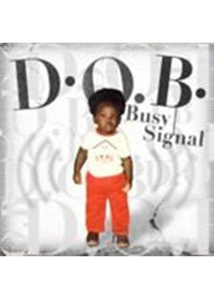Busy Signal - DOB (Music CD)