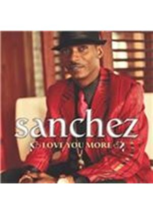 Sanchez - Love You More (Music CD)