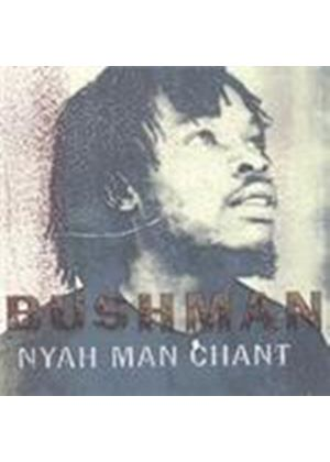 Bushman - Nyah Man Chant