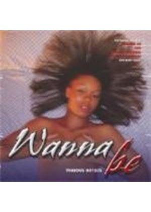 Various Artists - Wanna Be