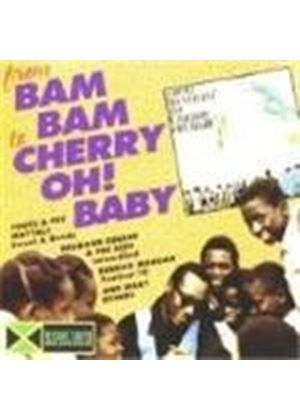 Various Artists - From Bam Bam To Cherry Oh Baby