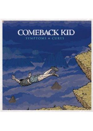 Comeback Kid - Symptoms And Cures (Music CD)