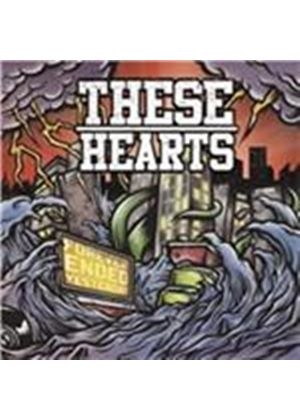 These Hearts - Forever Ended Yesterday (Music CD)