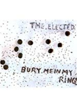 Elected (The) - Bury Me in My Rings (Music CD)