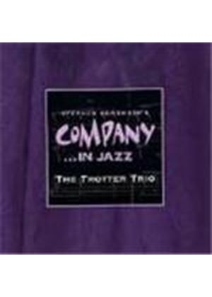 Trotter Trio (The) - Company (In Jazz)