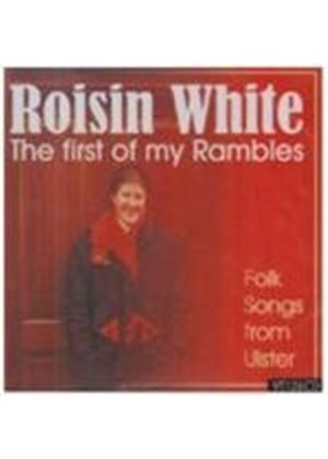 Roisin White - First Of My Rambles, The (Folk Songs From Ulster)