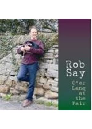 Rob Say - O'er Lang At The Fair (Music CD)