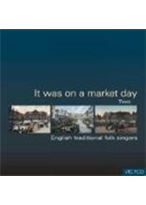 Various Artists - It Was On A Market Day Vol.2 (English Traditional Folk Singers)