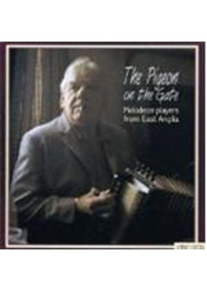 Various Artists - The Pigeon On The Gate: Melodeon Players From East Anglia