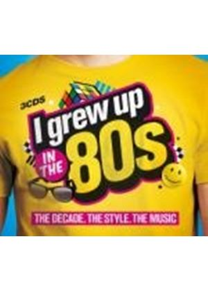 Various Artists - I Grew Up In The 80s (3 CD) (Music CD)