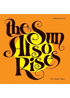 VILLAGE THING - SUN ALSO RISES