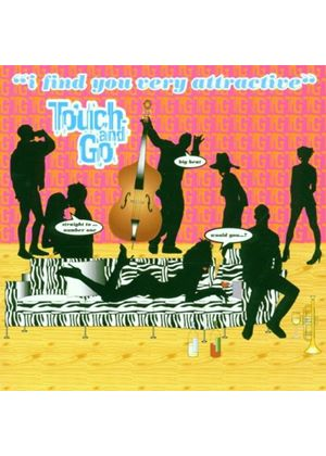 Touch And Go - I Find You Very Attractive (Music CD)