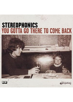 Stereophonics - You Gotta Go There To Come Back (Music CD)
