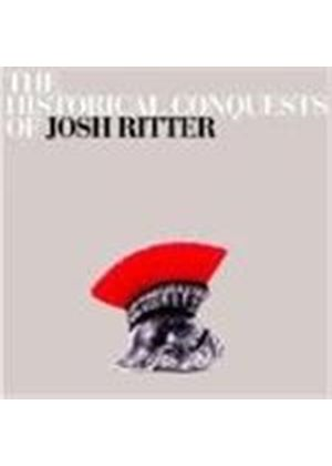 Josh Ritter - The Historical Conquests Of Josh Ritter (Music CD)