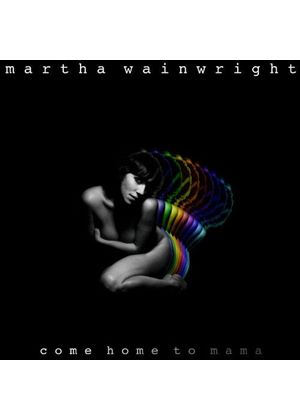 Martha Wainwright - Come Home To Mama (Limited Edition) (Music CD)