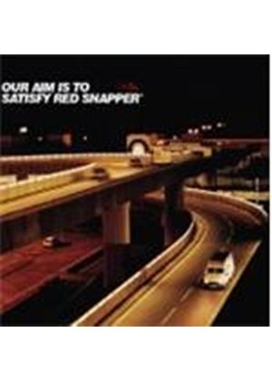 Red Snapper - Our Aim Is To Satisfy (Music CD)