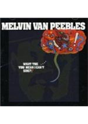 Melvin Van Peebles - What The... You Mean You Can Sing