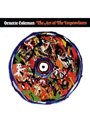 Ornette Coleman - The Art Of The Improvisers