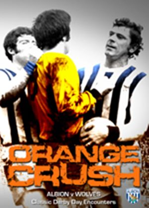 Orange Crush: West Bromwich Albion v Wolves - Great Derby Day Encounters