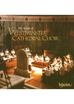 Hill/Choir Of Westminster Cathedral - The Music Of Westminster Cathedral Choir (Music CD)