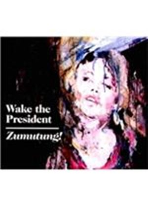 Wake the President - Zumutung! (Music CD)