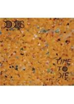 Dodos (The) - Time To Die (Limited Edition) (Music CD)