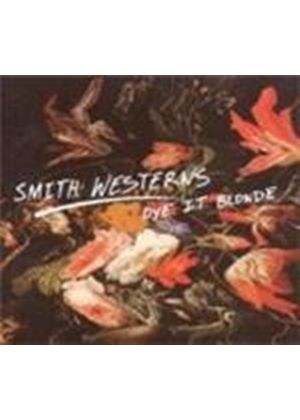 Smith Westerns - Dye It Blonde (Music CD)