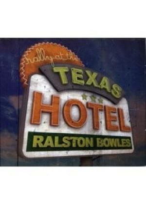 Ralston Bowles - Rally At The Texas Motel (Music CD)