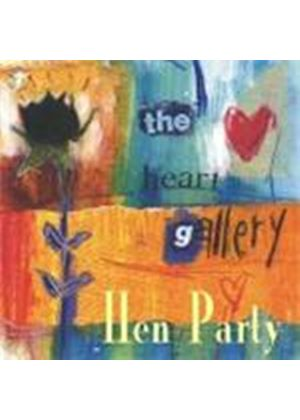 Hen Party - Heart Gallery, The