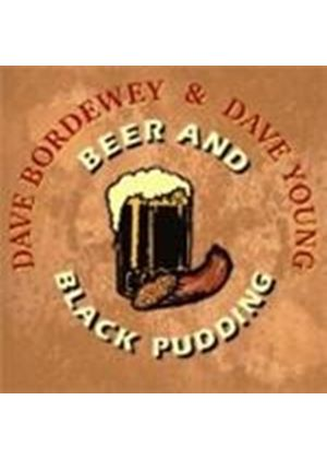 Dave Bordewey & Dave Young - Beer And Black Pudding
