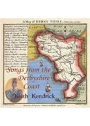 KEITH KENDRICK - Songs From The Derbyshire Coast