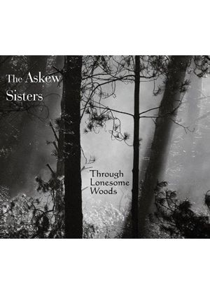 Askew Sisters (The) - Through Lonesome Woods (Music CD)