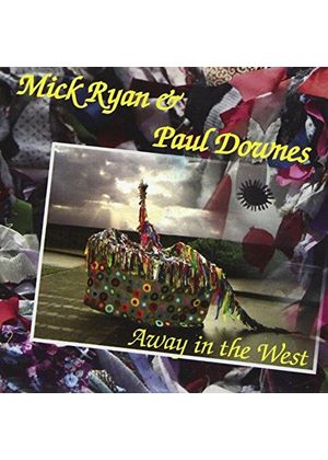 Mick Ryan & Paul Downes - Away In The West (Music CD)