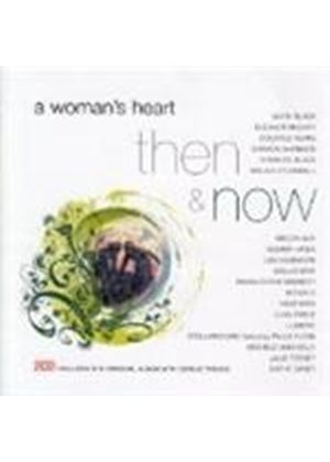 Various Artists - Woman's Heart - Then And Now (Music CD)