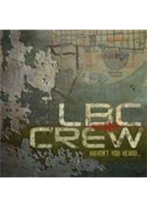 LBC Crew - Haven't You Heard (Music CD)