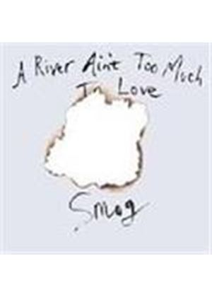 Smog - River Ain't Too Much To Love, A