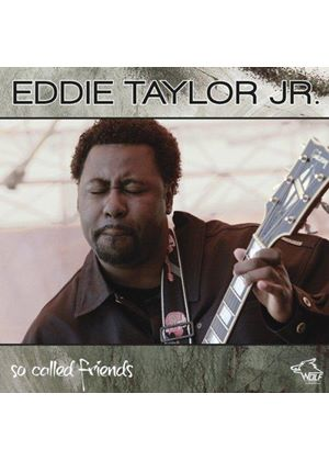 Eddie Taylor Jr. - So-Called Friends (His Best 15 Songs) (Music CD)