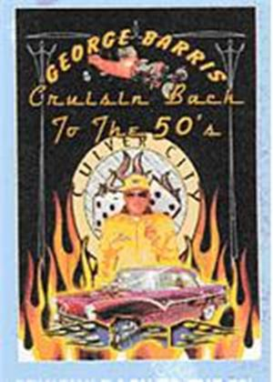 George Barris - Cruisin Back To The 50S
