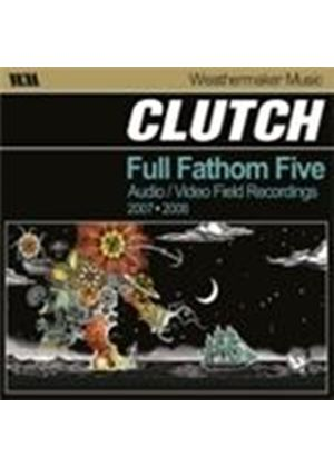 Clutch - Full Fathom Five (Audio/Video Field Recordings 2007-2008/+DVD)