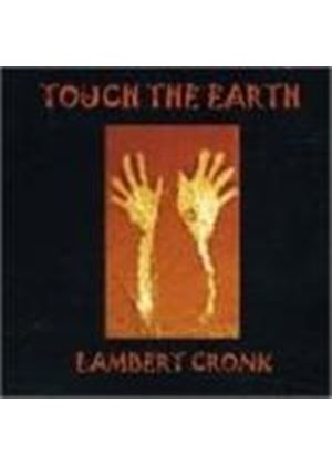 Lambert & Cronk - Touch The Earth