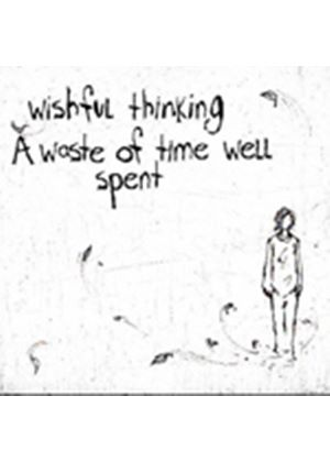 Wishful Thinking - A Waste Of Time Well Spent (Music CD)