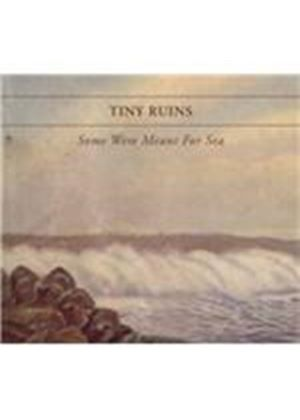 Tiny Ruins - Some Were Meant for Sea (Music CD)