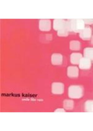 Markus Kaiser - Smile Like The Rain (Music CD)